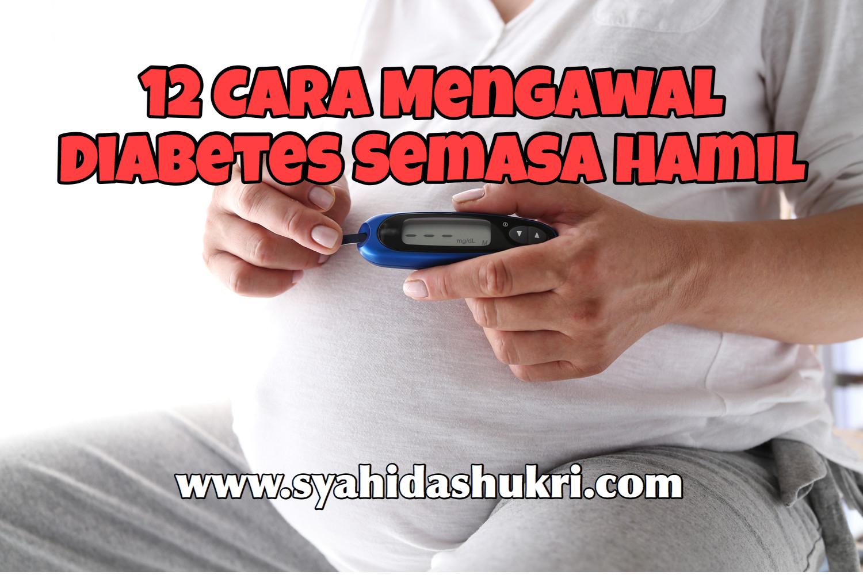 12 Cara Mengawal Diabetes Semasa Hamil