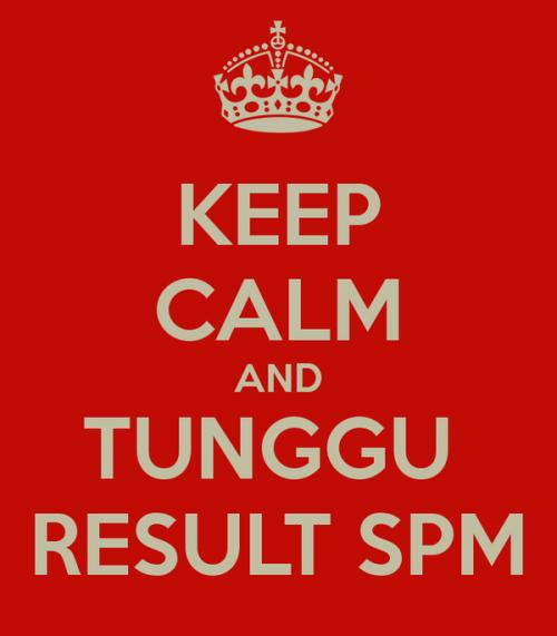 Tunggu result SPM
