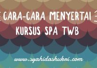 Cara-cara Menyertai Kursus Spa The Walking Beauty
