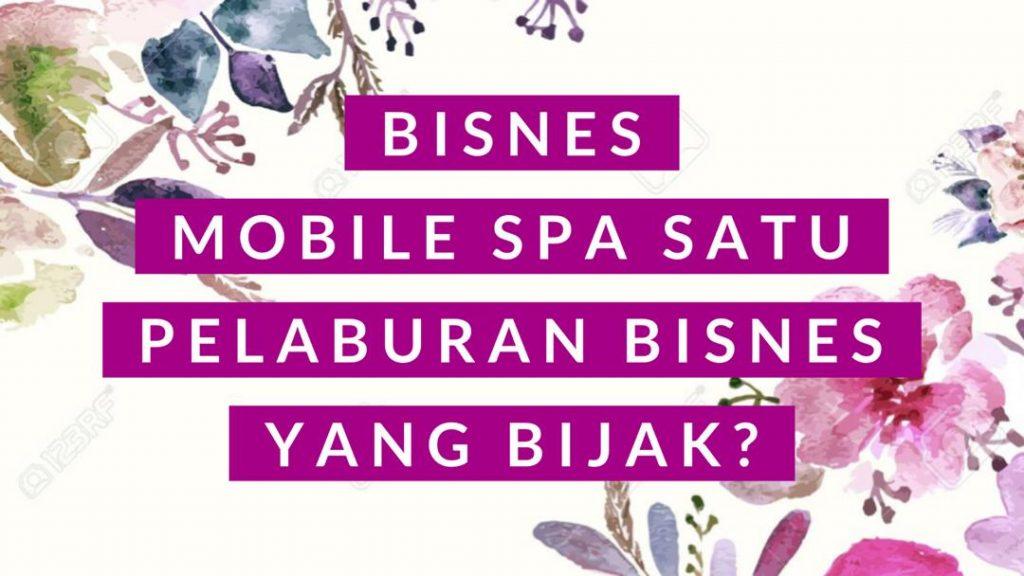 Mobile spa adalah pelaburan bisnes yang bijak?