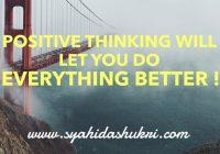 Minda positif akan mengubah segala-galanya!