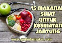 15 Makanan Sihat Untuk Kesihatan Jantung