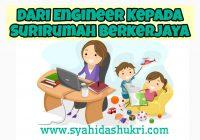 Dari Engineer kepada Surirumah Berkerjaya